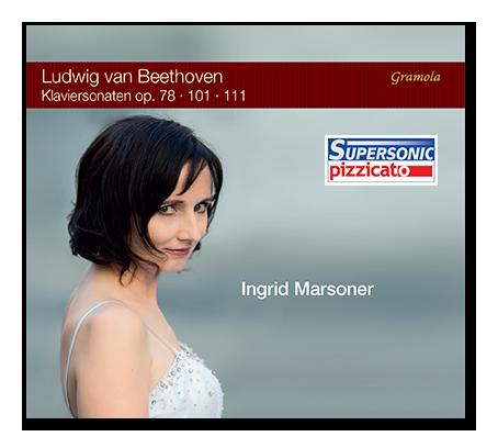 Ingrid Marsoner News Neue CD Ludwig van Beethoven späten Klaviersonaten op.78, op.101, op.111 Gramola